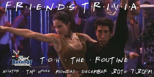 "Friends Trivia NYE ""The One with the Routine"" at Aviator Tap House"