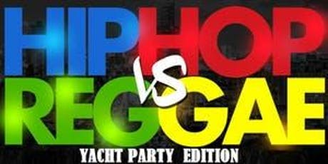 *Reggae Vs TRAP & Hip Hop  YACHT PARTY  tickets