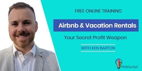 Your Secret Profit Weapon:  Airbnb & Vacation Rentals  tickets