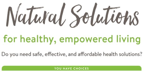 Natural Solutions for healthy, empowered living tickets