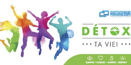 Détox ta vie - Weekend séminaire (Montréal) tickets