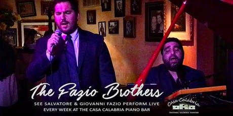 The Fazio Brothers Perform LIVE at Casa Calabria Piano Bar weekly! tickets