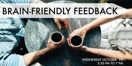 BRAIN-FRIENDLY FEEDBACK: Giving & Receiving Feedback for a Better Work Life tickets