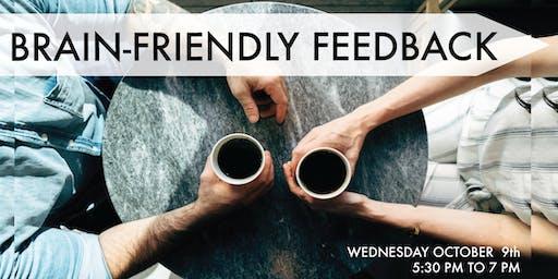 BRAIN-FRIENDLY FEEDBACK: Giving & Receiving Feedback for a Better Work Life