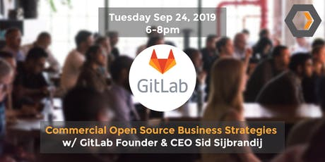 Commercial Open Source Business Strategies w/ GitLab CEO Sid Sijbrandij  tickets