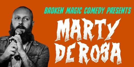 Broken Magic Comedy Presents: Marty DeRosa