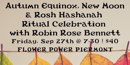 Autumn Equinox, New Moon & Rosh Hashanah Ritual Celebration with Robin Rose