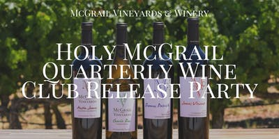 Holy McGrail Quarterly Wine Club Release Party