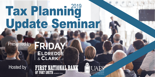 2019 Tax Planning Update Seminar - Fort Smith