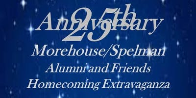 Morehouse/Spelman Alumni & Friends 25th Anniversary Homecoming Extravaganza