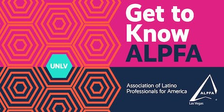 Get to know ALPFA - Association of Latino Professionals for America @ UNLV tickets