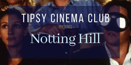 Tipsy Cinema Club - Notting Hill tickets