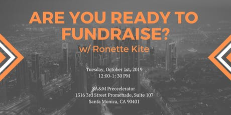 Preccelerator Workshop: Are you Ready to Fundraise? with Ronette Kite tickets