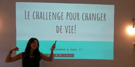 Le challenge pour changer de vie! billets