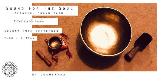 Blissful Soundbath: Sound For the Soul with Emily Forbes