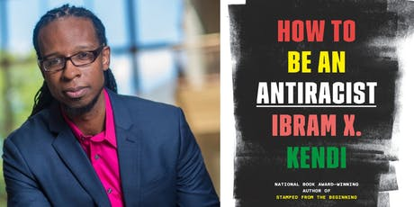Ibram X. Kendi, How to Be an Antiracist tickets