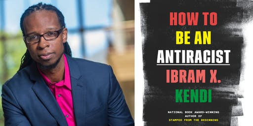 Ibram X. Kendi, How to Be an Antiracist