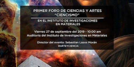 """Primer Foro de ciencias y artes """"Ciencismo"""" entradas"""