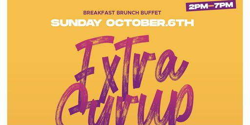 Extra Syrup Brunch @ Haymaker Raleigh