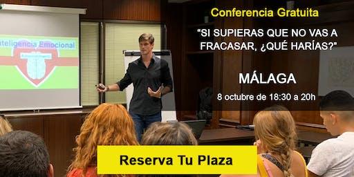 Si supieras que no vas a fracasar, ¿qué harías? Conferencia GRATIS Málaga