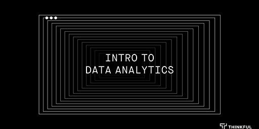 Thinkful Webinar | Free Crash Course: Data Analytics
