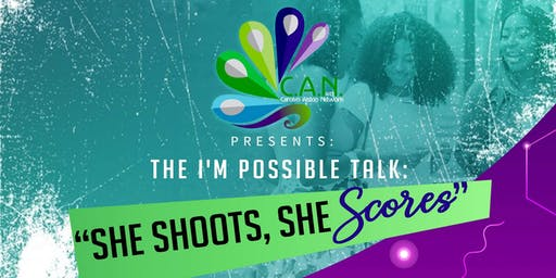 The I'm Possible Talk: She Shoots She Scores