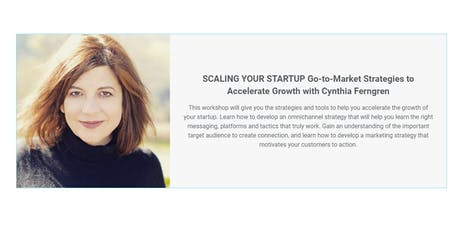 SCALING YOUR STARTUP Go-to-Market Strategies to Accelerate Growth tickets