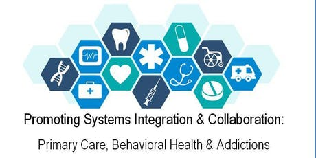 Promoting Systems Integration & Collaboration: PCPs, BH, & Addictions tickets