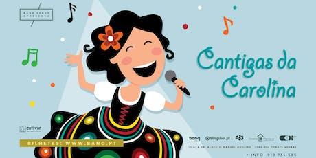 "Teatro Infantil ""Cantigas da Carolina"" @ Bang Venue Torres Vedras bilhetes"