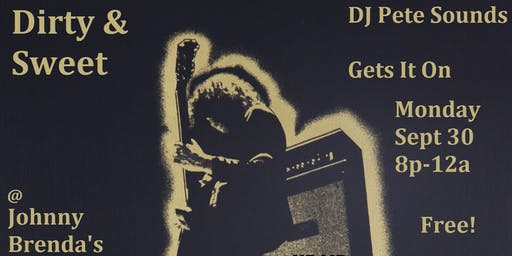 Dirty and Sweet:  DJ Pete Sounds Gets It On, spinning 8p-12a