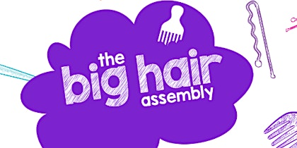World Afro Day® presents: The Big Hair Assembly 2020
