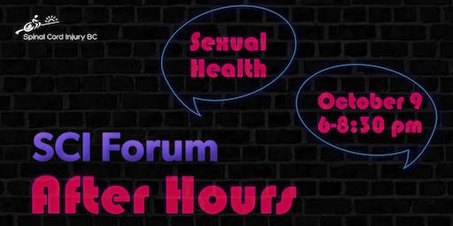 SCI BC Forum After Hours - Sexual Health