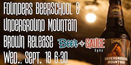 Founders BeerSchool & Underground Mountain Brown Release tickets