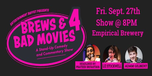 Brews & Bad Movies 4: Stand Up Comedy & Commentary Show