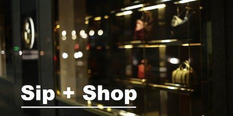 Sip + Shop (after hours Ladies Night) tickets