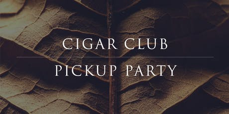 Cigar Club Fall Pickup Party tickets