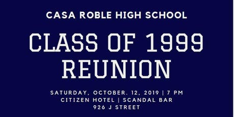 Casa Roble High School - Class of 1999 20th Reunion tickets