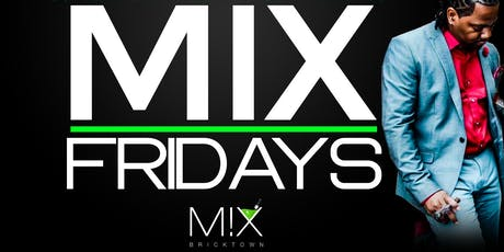 Mix Fridays Free Passes before `11pm  tickets