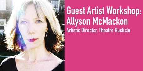 Guest Artist Workshop - FOUNDATIONS FOR THEATRE CREATION tickets