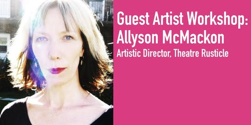 Guest Artist Workshop - FOUNDATIONS FOR THEATRE CREATION