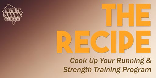The Recipe: Cook Up Your Running & Strength Training Program