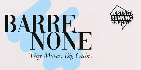 Barre None: Tiny Moves, Big Gains tickets