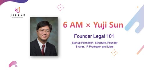 6 AM: EP 2 - Founder Legal 101: Startup Formation & Structure, by Yuji Sun tickets