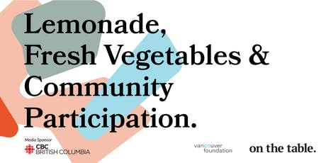 On the Table - Lemonade, Fresh Vegetables & Community Participation tickets