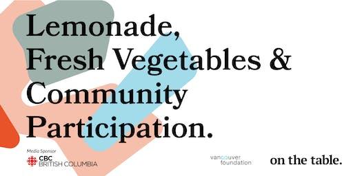 On the Table - Lemonade, Fresh Vegetables & Community Participation