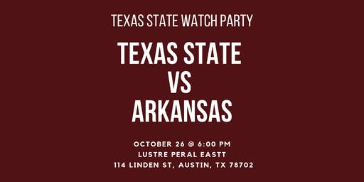 Texas State vs. Arkansas Watch Party