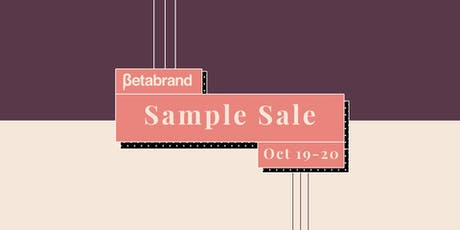 Betabrand's Biggest Sample Sale of 2019!* tickets