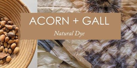 Acorn + Gall | Natural Dye Workshop tickets