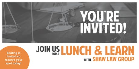 Lunch and Learn with the Shaw Law Group tickets