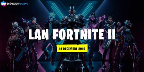 Événement Gaming présente : LAN Fortnite II (PS4/X1) tickets